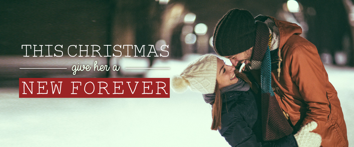 This Christmas Give Her A New Forever